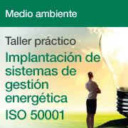 Taller práctico para la implantación de un Sistema de Gestión Energética ISO 50001